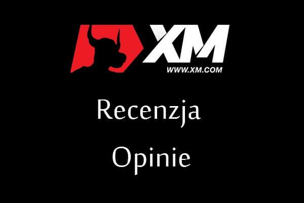 XM - opinie i rzetelna recenzja